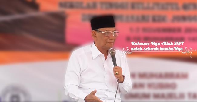 Ceramah KH.Hasyim Muzadi: Rahman-Nya Allah SWT untuk seluruh hambaNya