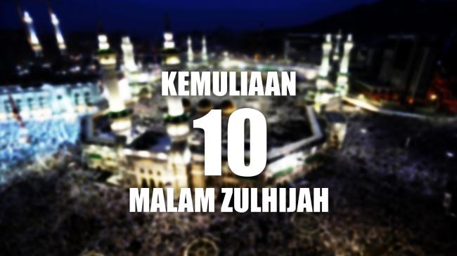 Kemuliaan 10 Malam Zulhijah
