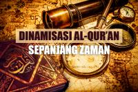 Dinamisasi Al-Qur'an Sepanjang Zaman
