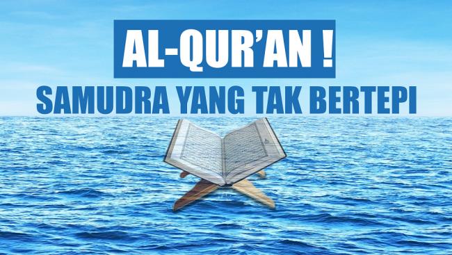 Al-Quran Samudra yang Tak Bertepi